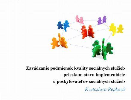 Titulná strana: Zavádzanie podmienok kvality sociálnych služieb - prieskum stavu implementácie u poskytovateľov sociálnych služieb (Kvetoslava Repková, 2019)