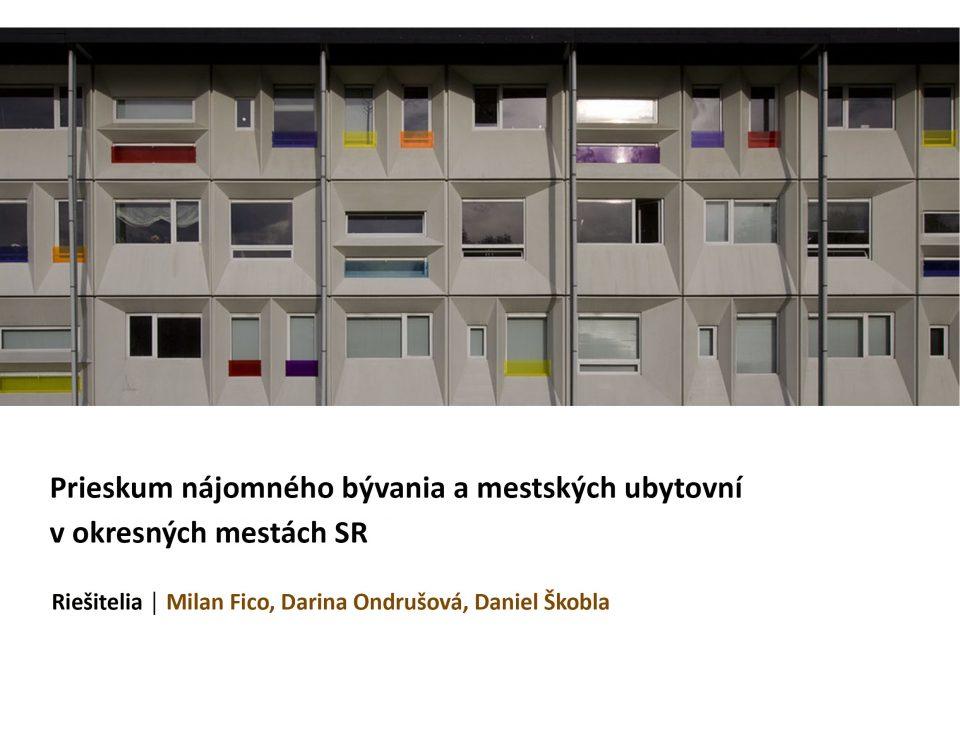 Titulná strana: Prieskum nájomného bývania a mestských ubytovní v okresných mestách SR (Milan Fico, Darina Ondrušová, Daniel Škobla, 2019)