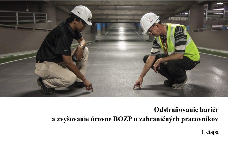 Titulná strana: Odstraňovanie bariér a zvyšovanie úrovne BOZP u zahraničných pracovníkov. I. etapa. Správa z výskumnej úlohy (Miroslava Kordošová, 2019)