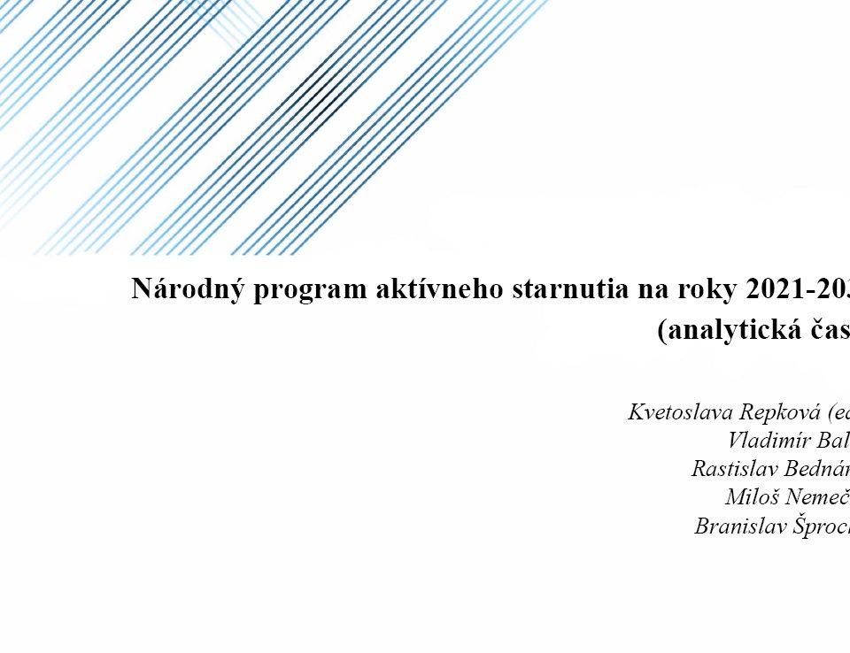 Titulná strana: Národný program aktívneho starnutia na roky 2021 - 2030, analytická časť (Kvetoslava Repková, ed., 2020)