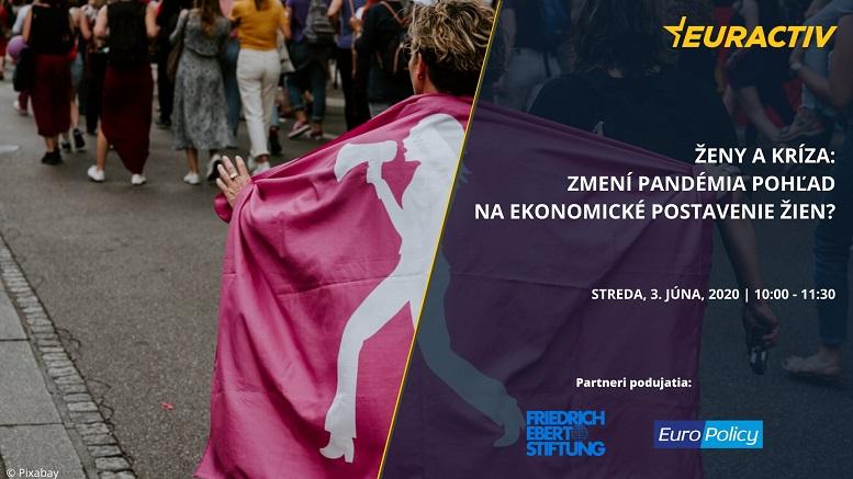 Upútavka na diskusiu Ženy a kríza: Zmení pandémia pohľad na ekonomické postavenie žien?