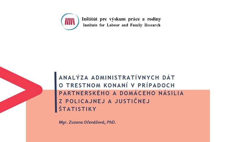 Titulná strana publikácie Analýza administratívnych dát o trestnom konaní v prípadoch partners. a domáceho násilia - Z. Očenášová, IVPR, 2020