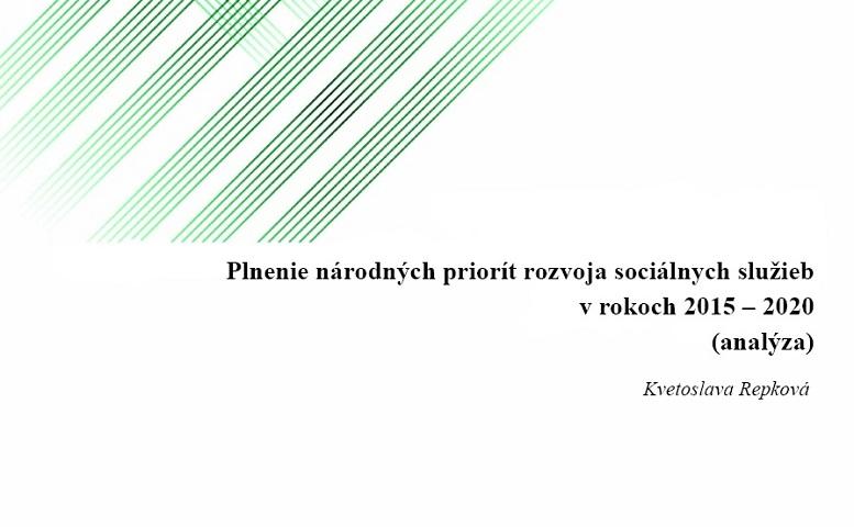 Titulná strana štúdie Plnenie národných priorít rozvoja sociálnych služieb v rokoch 2015-2020 (K. Repková, IVPR, 2020)