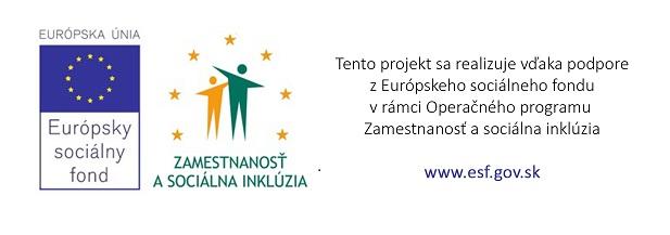 Tento projekt sa realizuje vďaka podpore z ESF v rámci OP Zamestnanosť a sociálna inklúzia