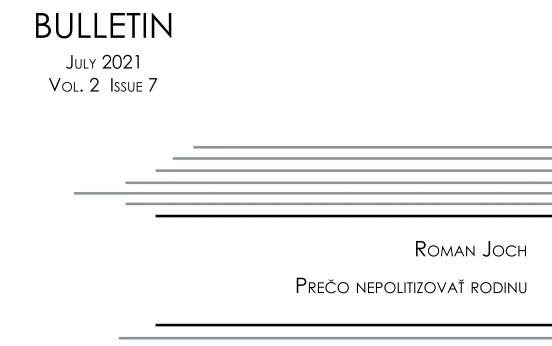 Titulná strana Bulletinu IVPR 7/2021, Roman Joch: Prečo nepolitizovať rodinu