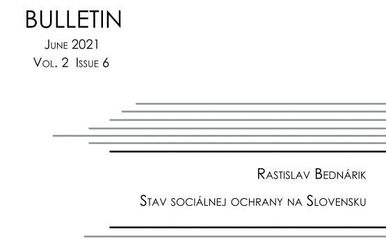 Titulná strana Bulletinu IVPR 6/2021 - Stav sociálnej ochrany na Slovensku (Rastislav Bednárik)